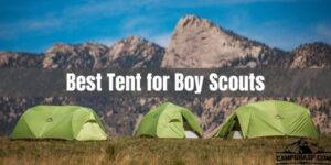 Best tent for boy scouts