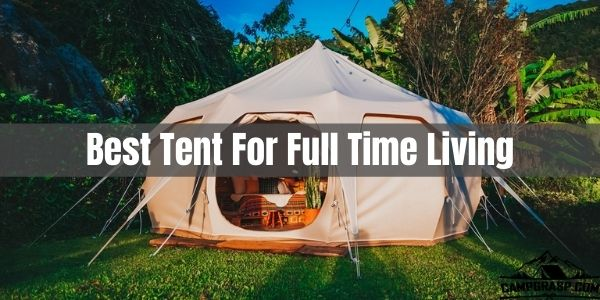 Best tent for full time living