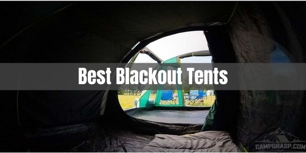 Best Blackout Tents