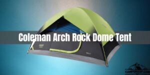 Coleman Arch Rock Dome Tent Review