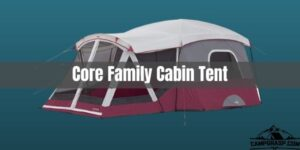 Core family cabin tent review