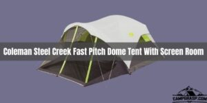 Coleman Steel Creek Fast Pitch Dome TentWith Screen Room