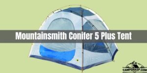Mountainsmith Conifer 5 Plus Tent Review