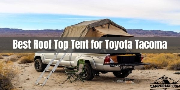 Best Roof Top Tent for Toyota Tacoma
