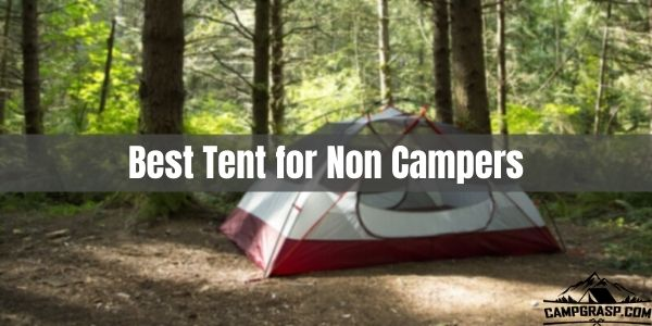 Best Tent for Non Campers