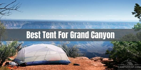 Best tent for grand canyon