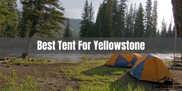 Best tent for yellowstone