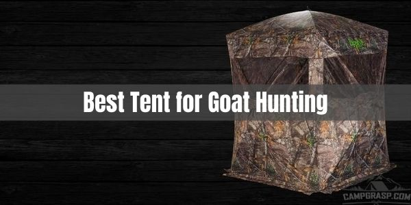Best Tent for Goat Hunting